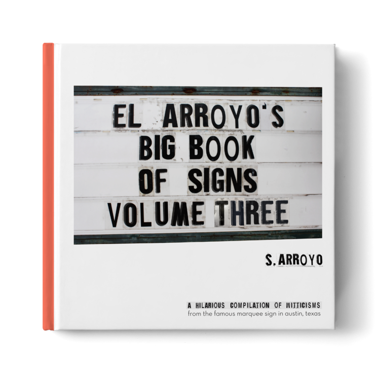 El Arroyo El Arroyo's Big Book of Signs Volume Three