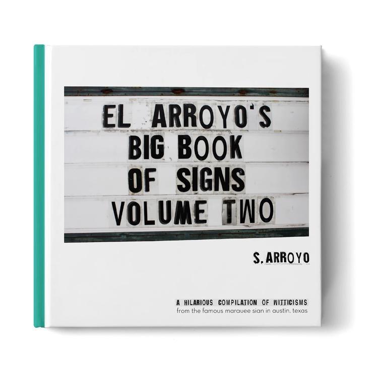 El Arroyo El Arroyo's Big Book of Signs Volume Two