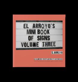 El Arroyo El Arroyo's Mini Book of Signs Volume Three