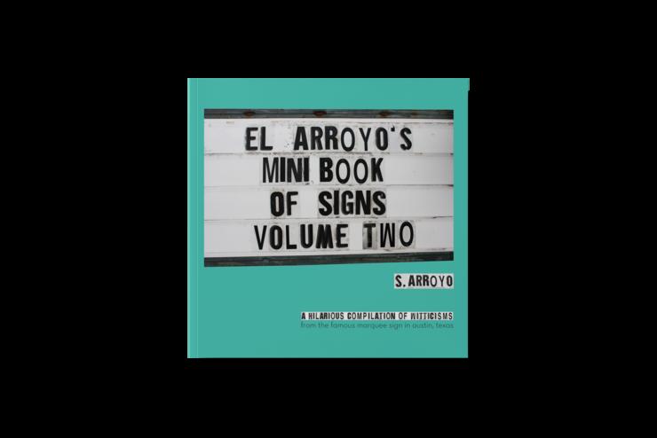 El Arroyo El Arroyo's Mini Book of Signs Volume Two
