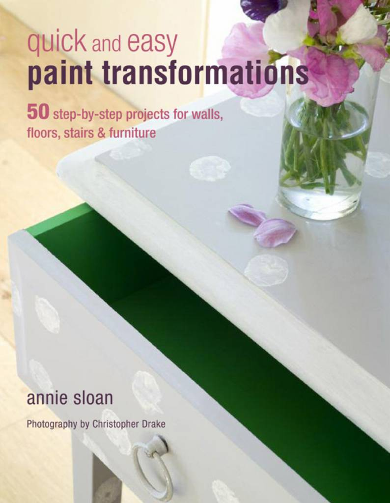 Annie Sloan Quick & Easy Paint Transformations