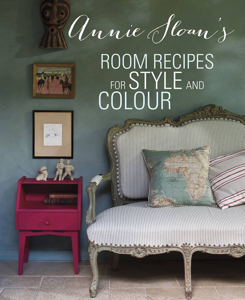 Annie Sloan Room Recipes for Style & Color