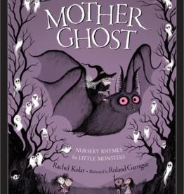 Sleeping Bear Press Mother Ghost: Nursery Rhymes for Little Monsters
