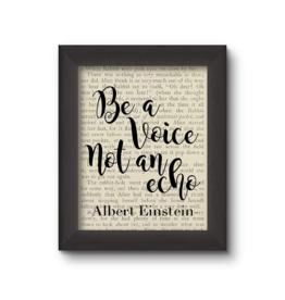 """Fleurish Home """"Be A Voice Not An Echo"""" Albert Einstein: 5x7 Framed Print"""