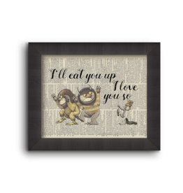 """Fleurish Home """"I'll Eat You Up I Love You So"""" Where The Wild Things Are:  5x7 Framed Print"""