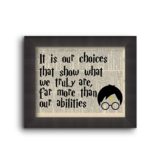 """Fleurish Home """"It Is Our Choices That Show What We Truly Are, Far More Than Our Abilities"""" J.K. Rowling Harry Potter: 5x7 Framed Print"""