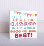 Fleurish Home Best Classroom Sign 10x10