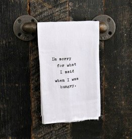 Fleurish Home Quotes Towel I'm Sorry...