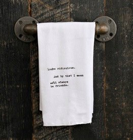 Fleurish Home Quotes Towel You're Ridiculous...