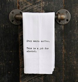 Fleurish Home Quotes Towel Step Aside Coffee...