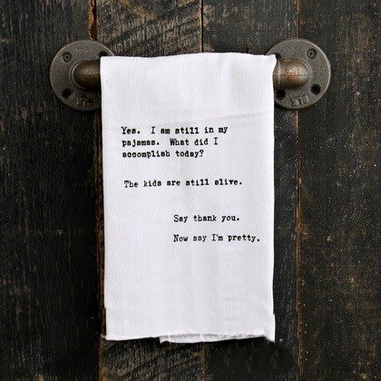 Fleurish Home Quotes Towel Yes I Am Still in PJs... *last chance