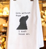 Fleurish Home Quotes Towel Life...dogs . *last chance