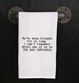 Fleurish Home Quotes Towel Bad Influence