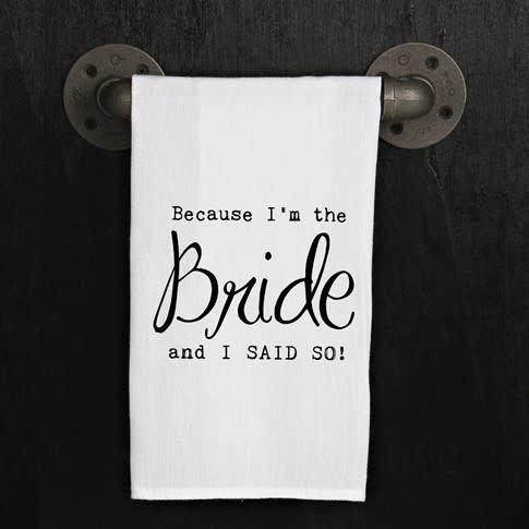 Fleurish Home Quotes Towel I'm the Bride .