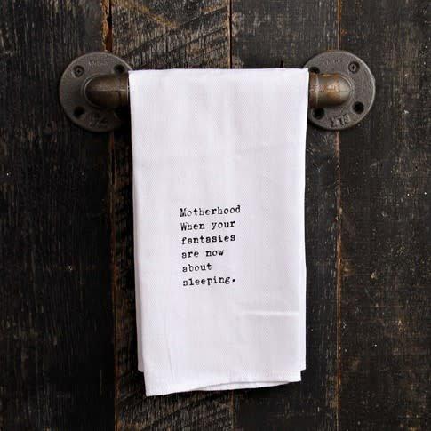 Fleurish Home Quotes Towel Motherhood Fantasies *last chance