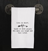 Fleurish Home Quotes Towel Life is Short .