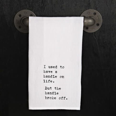 Fleurish Home Quotes Towel Handle Broke Off .