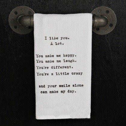 Quotes Flour Sack Towel I Like You A Lot...