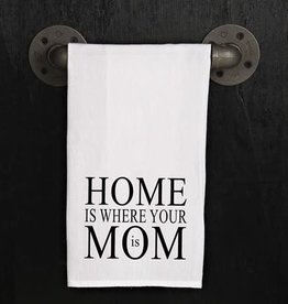 Fleurish Home Quotes Towel Home is Mom