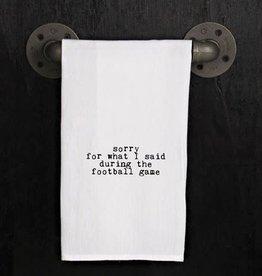 Fleurish Home Quotes Flour Sack Towel Sorry Football Game