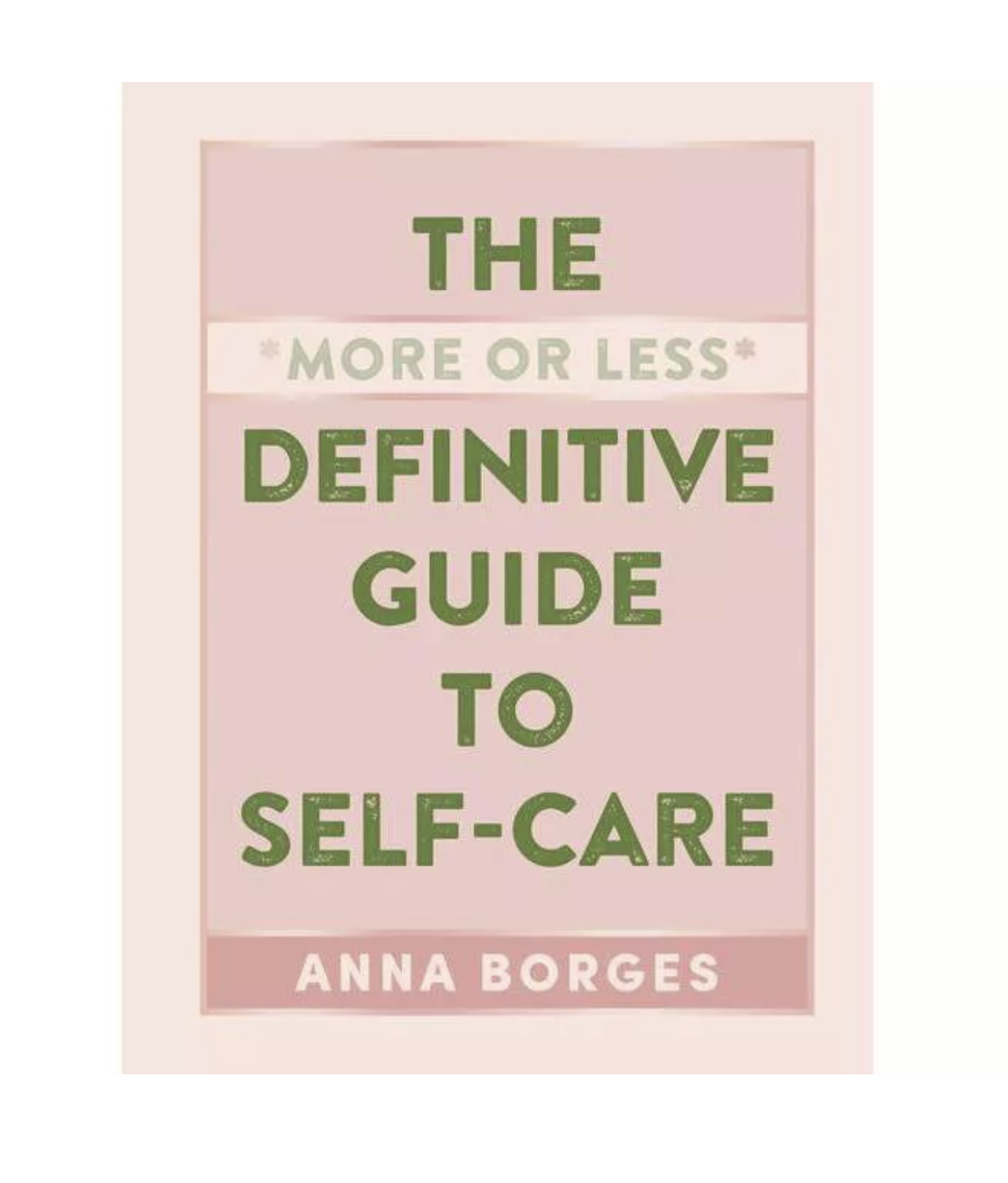 Self Care The More or Less Definitive Guide to Self Care