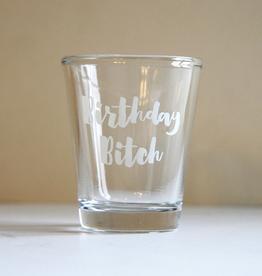 Bday Bitch Shot Glass