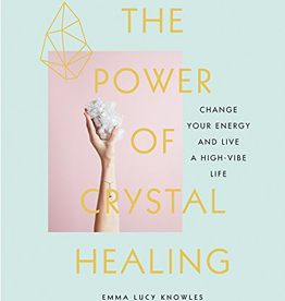 Inspirational The Power of Crystal Healing
