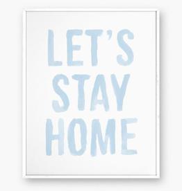 Inspirational Stay Home Art Print