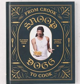 Cooking From Crook to Cook: Snoop Dogg Cookbook