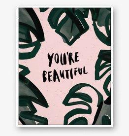 You're Beautiful Print - 8x10