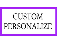 Custom / Personalized