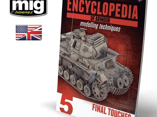 AMMO by Mig Jimenez (AMM) ENCYCLOPEDIA OF ARMOUR MODELLING TECHNIQUES VOL. 5 - FINAL TOUCHES (English)