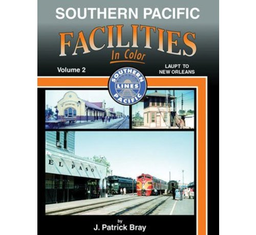 Morning Sun Books (MSB) Southern Pacific Facilities In Color -- Volume 2: LAUPT to New Orleans (Hardcover; 128 Pages, All Color)