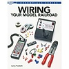 KAL- Kalmbach 12491 Wiring Your Model Railroad - Book