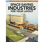 12806 Space-Saving Industries for Your Layout Book