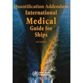 IMO Quantification Addendum: International Medical Guide for Ships, 3rd Edition