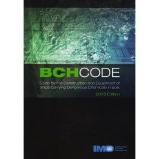 IMO Code for the Construction and Equipment of Ships Carrying Dangerous Chemicals in Bulk (BCH Code), 2008 Edition (IC772E)