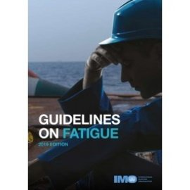 IMO Guidelines on Fatigue, 2019 Edition IMO IA968E