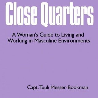 SCF Close Quarters: Woman's Guide to Living and Working in Masculine Environments
