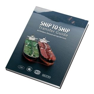 OCIMF Ship to Ship Transfer Guide for Petroleum, Chemicals and Liquefied Gases, 1st Edition 2013