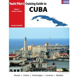 YPL Yacht Pilot's Cruising Guide to Cuba,  Volume 1 (West)