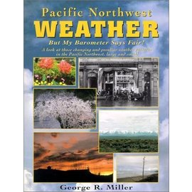 PRC Pacific Northwest Weather: But My Barometer Says Fair!