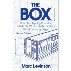 PUP The Box: How the Shipping Container Made the World Smaller and the World Economy Bigger, 2ED