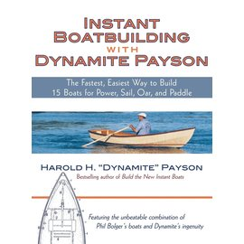 TAB Instant Boatbuilding with Dynamite Payson: The Fastest, Easiest Way to Build 15 Boats for Power, Sail, Oar, and Paddle