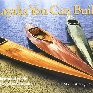 FRF Kayaks You Can Build: An Illustrated Guide to Plywood Construction