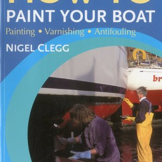 SHE How to Paint Your Boat: Painting - Varnishing - Antifouling (Sailmate)