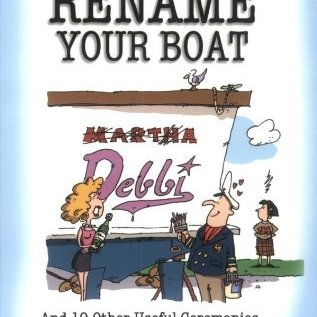 HAL How to Rename Your Boat: And 19 Other Useful Ceremonies, Superstitions, Prayers, Rituals, and Curses
