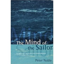 TAB The Mind of the Sailor : An Exploration of the Human Stories Behind Adventures and Misadventures at Sea