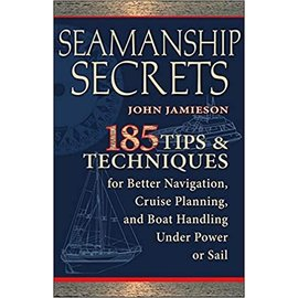 TAB Seamanship Secrets: 185 Tips & Techniquaes for Better Navigation, Cruise Planning, and Boat Handling Under Power or Sail