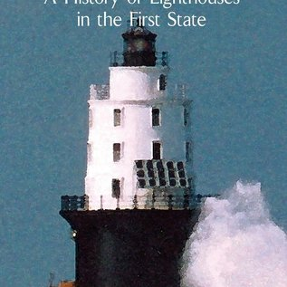 HIS Delaware Lights - A History of Lighthouses in the First State